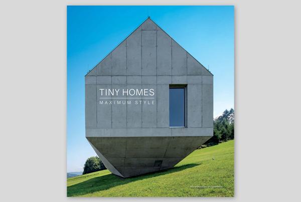 TINY HOMES: MAXIMUM STYLE